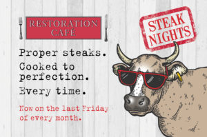 Restoration Café's Exclusive Steak Night @ Restoration Café